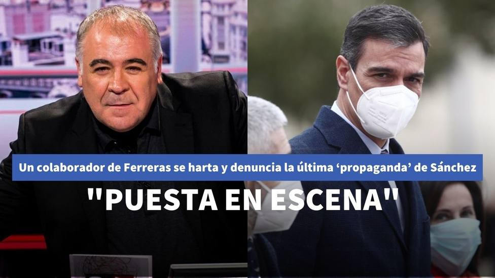 """Un colaborador de Ferreras se harta y denuncia la última 'propaganda' de Sánchez: """"Puesta en escena"""